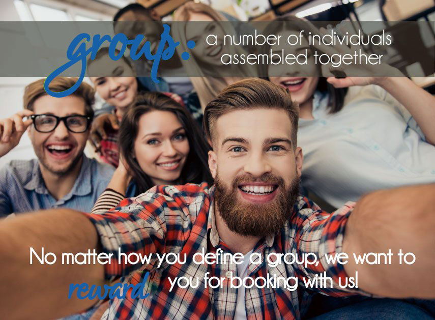 A large photo of happy young men and women posing for a group selfie, with a bearded young male in a colorful plaid shirt holding up the camera.  Written content : Groups: a number of individuals assembled together.  No matter how you define a group, we want to reward you for booking with us!